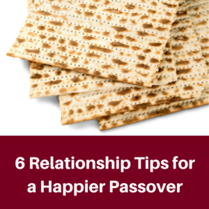passover relationship tips